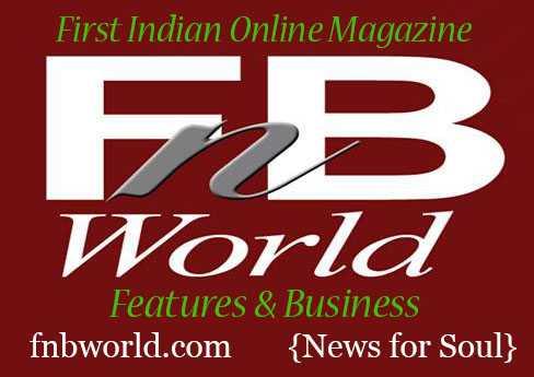 fnbworld.com news for soul, first indian online magazine